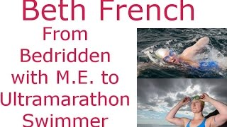 Beth French: Bedridden with M.E. to Ultra Marathon Swimming Champ
