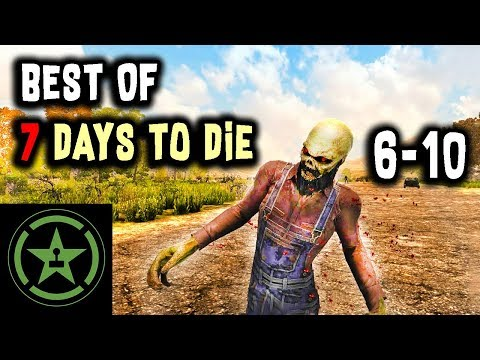 The Very Best of 7 Days to Die | 6-10 | AH | Achievement Hunter
