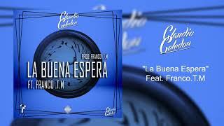 Claudio Celedon - La Buena Espera (feat.  Franco TM) [Audio]
