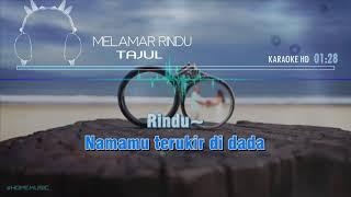 Gambar cover Melamar Rindu - TAJUL  KARAOKE HD  🎤🎧
