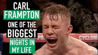 CARL FRAMPTON LOOKS BACK ON ONE OF THE BEST NIGHTS OF HIS LIFE