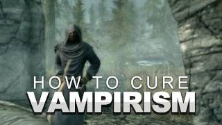 Skyrim: How to Cure Vampirism