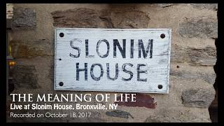 The Meaning of Life - Live 10/18/2017