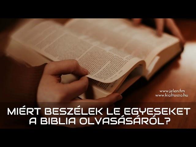 Miért beszélek le egyeseket a Biblia olvasásáról?