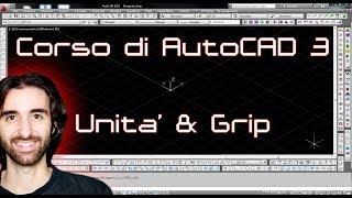 Corso di AutoCAD - 3 - Le Unita