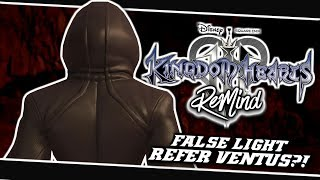 🤔FALSE LIGHT REFERS TO VENTUS?!🤨 | Kingdom Hearts 3 ReMind Dlc - (Theory/Discussion)