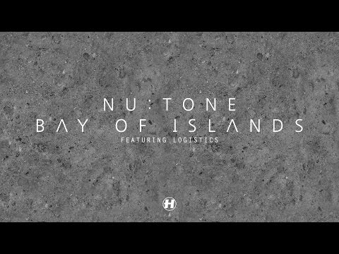 Nu:Tone - Bay of Islands (feat.  Logistics)