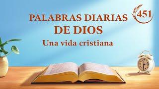 "Palabras diarias de Dios | Fragmento 451 | ""Acerca de que todos cumplan su función"""