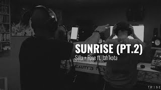 SUNRISE - Silla + Rise ft. Jah'kota | Part 2. (Studio Session w/ Rise Ashen)