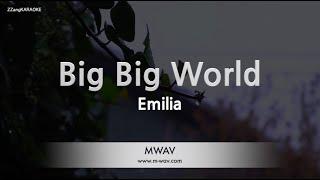 Emilia-Big Big World (Melody) ZZang KARAOKE
