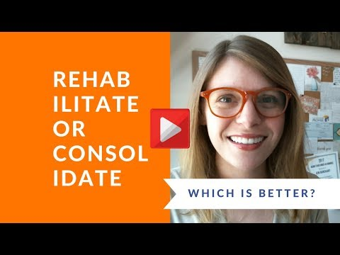 Should You Rehabilitate Or Consolidate Defaulted Student Loans?