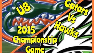 U8 Gators Vs Hawks Championship Game