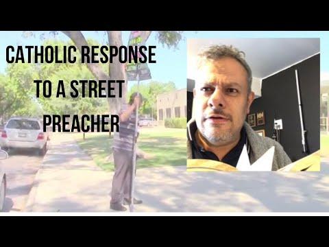 A Catholic Response to a Street Preacher