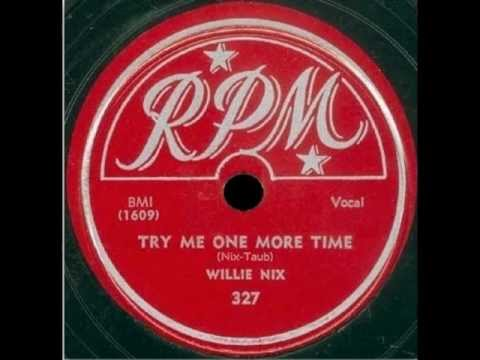 Willie Nix - Try Me One More Time