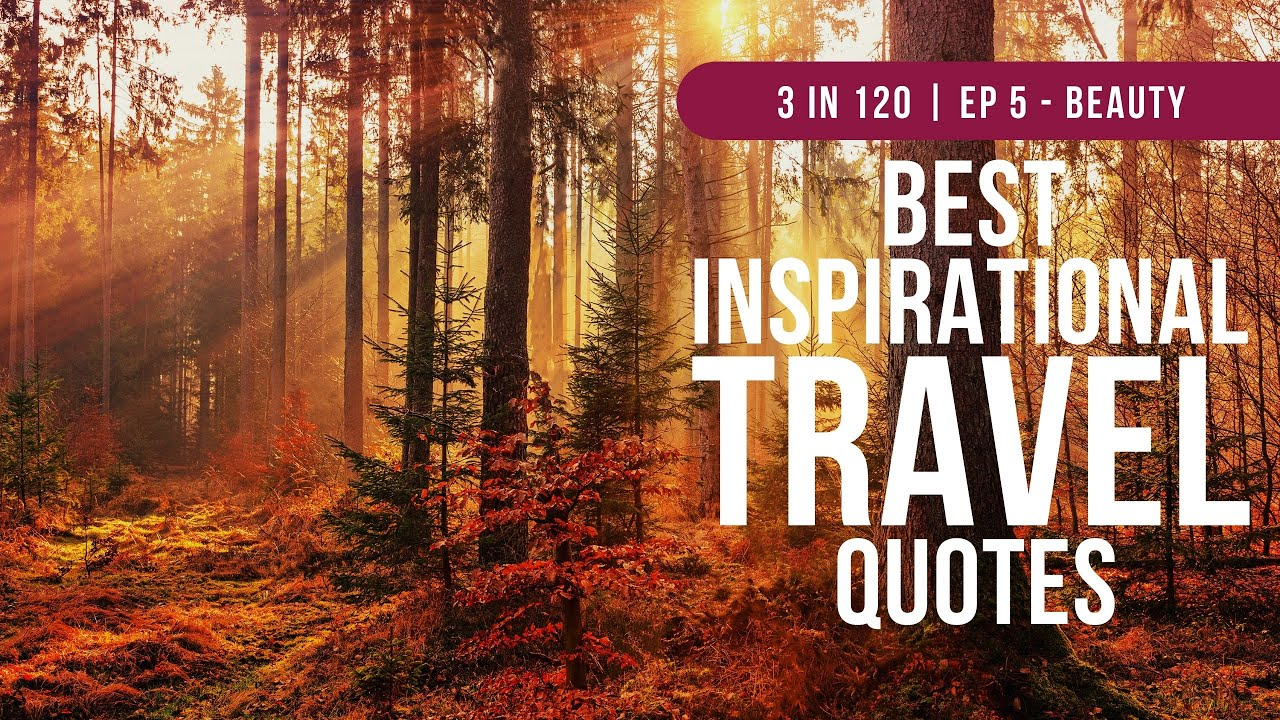 The Best Travel Video Quotes To Inspire Travel And Adventure | 3 in 120 | Ep 5 - Beauty