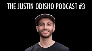 The Justin Odisho Podcast #3: Why I Don't Call Myself a Filmmaker & Lessons I've Learned Online