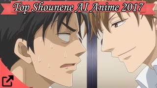 Top 25 Shounene AI Anime 2017 (All The Time)