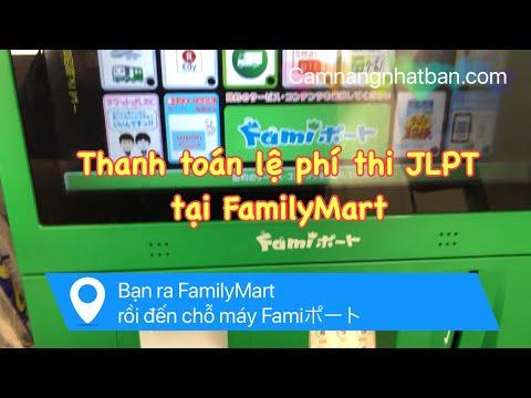 Hướng dẫn đóng tiền lệ phí thi JLPT tại FamilyMart ở Nhật Bản khi đăng ký thi online QUÁ ĐƠN GIẢN!