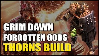 GRIM DAWN: Dual Shield THORNS Warlord Build - Forgotten Gods Expansion