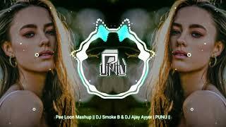 Download Lagu Pee Loon Mashup || DJ Smoke B & DJ Ajay Ayyer | PUNU || mp3
