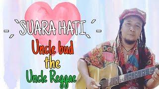 Uncle Bud the Uncle Reggae (SUARA HATI)