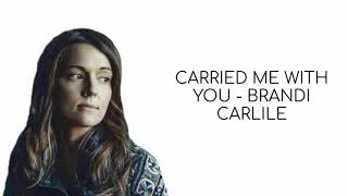 Brandi Carlile - Carried Me With You (lyric)