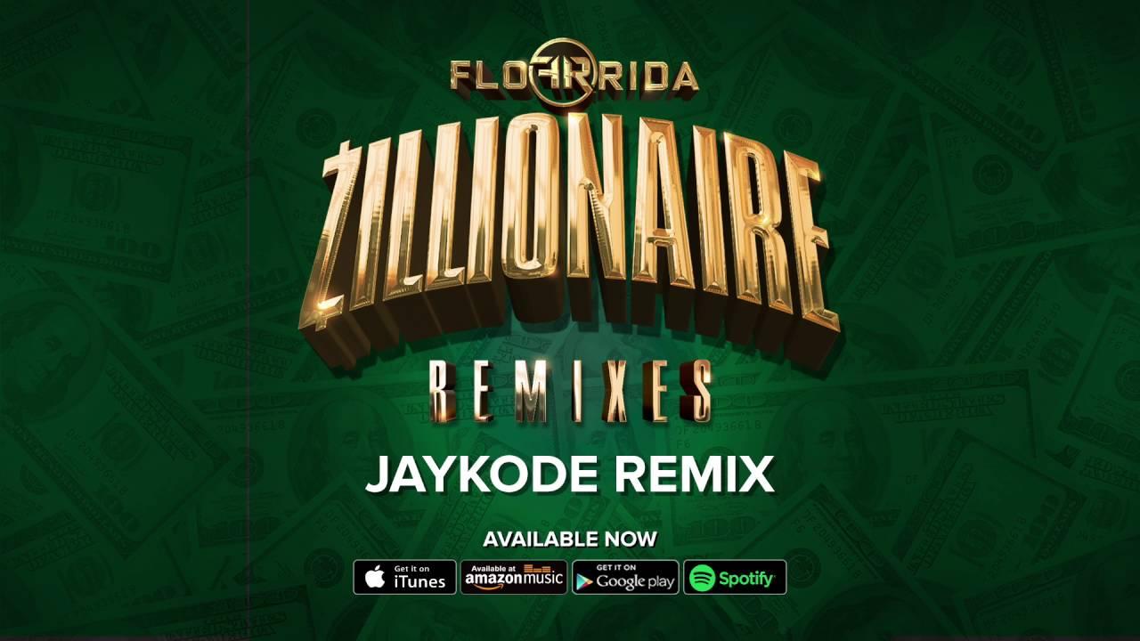 Flo Rida - Zillionaire (JayKode Remix) (2016)