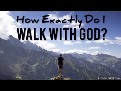 But How Exactly Do I Walk With God?