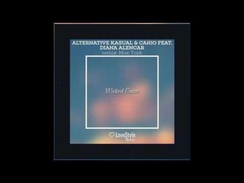 Alternative Kasual & Cahio Feat. Diana Alencar - Wicked Game (Original Mix)