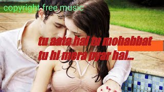 Tu Aata Hai Tu Mohabbat Tu Hi Mera Pyar Hai Full Song