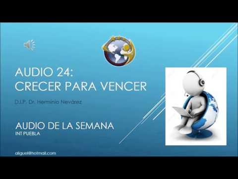 Audio 24 - Crecer para Vencer - DIP Dr. Herminio Nevárez