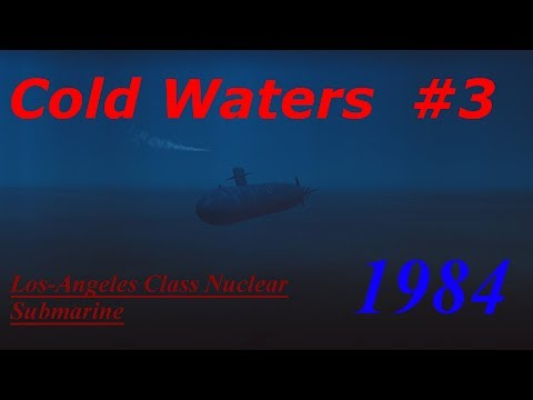 Cold Waters 1984 Campaign Los-Angeles Class #3- Hard tracking