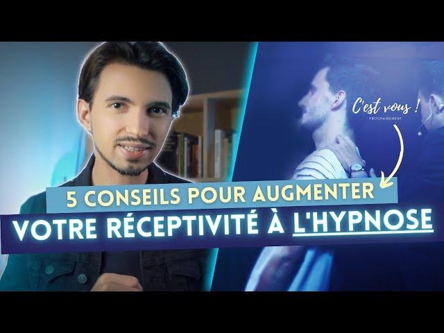 Comment devenir davantage réceptif à l'hypnose ?