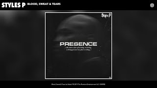 Styles P - Blood, Sweat & Tears (Audio)
