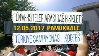 Üniversiteler Arası MTB - Türkiye Dağ Bisikleti Şampiyonası - Koç Fest 2017