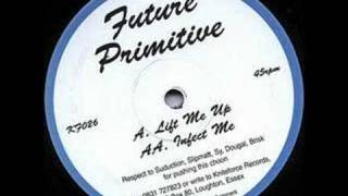 Future Primitive - Lift Me Up