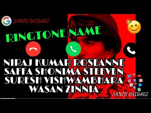 TIK TOK RINGTONE NAME NIRAJ KUMAR ROSEANNE SAFFA SHONIMA STEEVEN SURESH VISHWAMBHARA WASAN ZINNIA