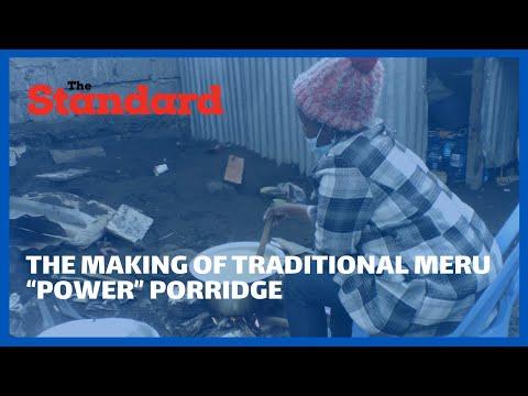"Meet woman who makes the Traditional Meru ""Power"" Porridge"