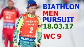 BIATHLON MEN PURSUIT 18.03.2017 World Cup 9 Holmenkollen (Norway)