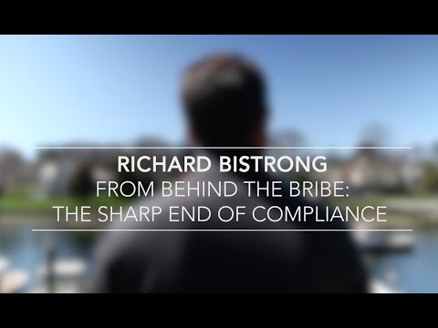 Richard Bistrong: From Behind the Bribe, The Sharp End of Compliance