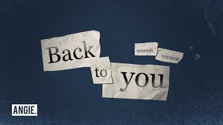 Selena Gomez - Back To You (spanish version) | Angie.