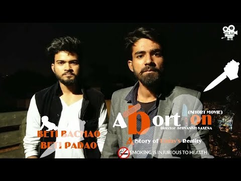 ABORTION || A STORY OF TODAY'S REALITY || SHORT MOVIE || DIRECTOR- SHIVANSH SAXENA || DEEPAK MANDAL