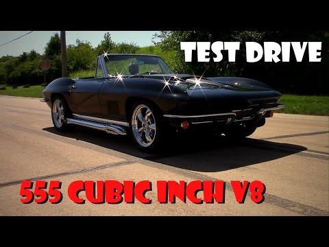 Test Drive 1967 Chevrolet Corvette 555 Cubic Inch Pat Musi V8