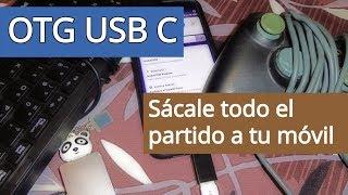 OTG USB Tipo C para móvil: ¿Para qué sirve y cómo usarlo? (2019)