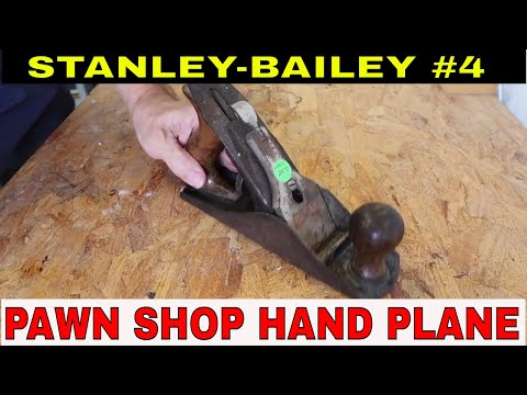 Pawn Shop Hand Plane  RECLAIMED! Part 1-Stanley-Bailey #4.