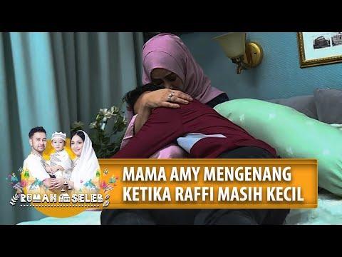 BIKIN HARUU!! Mama Amy Mengenang Ketika Raffi Masih Kecil - Rumah Seleb (13/5) PART 2