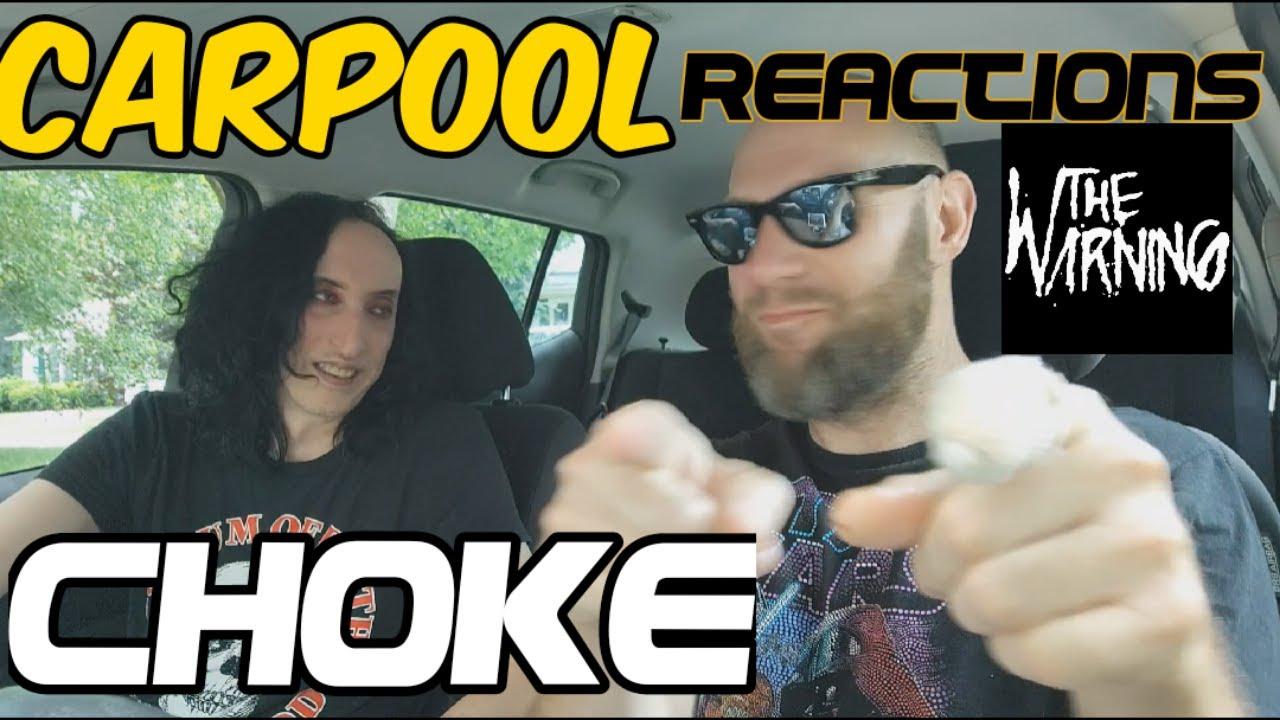 The Warning Choke Carpool Reactions