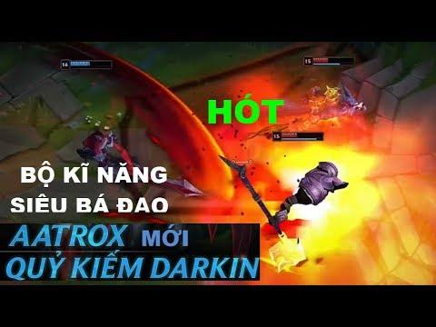 Tiêu Điểm Tướng AaTrox mới với bộ kĩ năng siêu bá đạo - AaTrox Quỷ Kiếm  Darkin