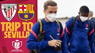 🛫 TRIP TO SEVILLE AHEAD OF THE COPA DEL REY FINAL