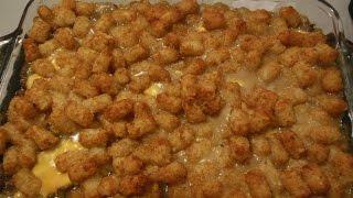 Tator Tot Casserole!  Ohhh So Yummy!